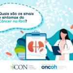 Quais são os sinais e sintomas do câncer no rim?