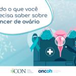 Tudo o que você precisa saber sobre câncer de ovário